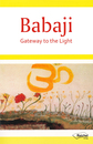 Cover von Babaji - Gateway to the Light (Buch von Reichel, Gertraud)