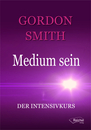 Cover von Medium sein (E-Book von Smith, Gordon)